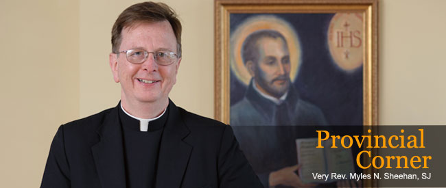 Provincial Corner - Very Rev. Myles Sheehan, SJ